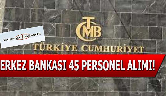 Merkez Bankası 45 uzman yardımcısı alacağını Açıkladı