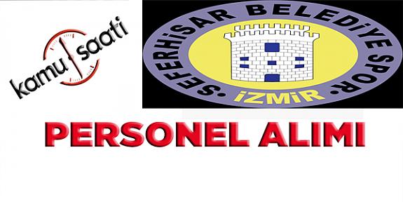 Seferihisar Belediyesi Personel Alımı, İş Başvurusu ve başvuru formu