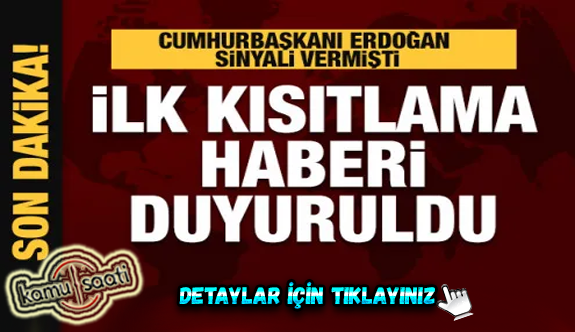 Son dakika: Erdoğan sinyali vermişti! İlk kısıtlamalar Yarın Başlayacak mı?