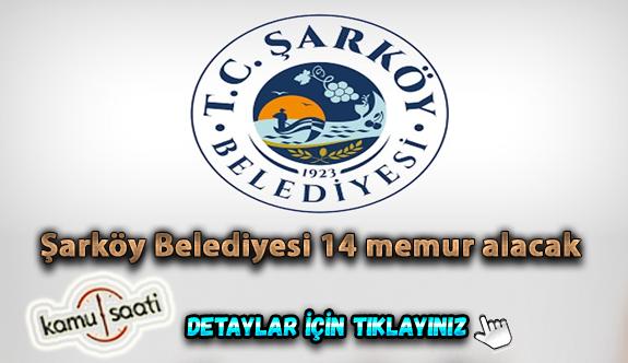 Tekirdağ Şarköy Belediyesi 14 memur Personel alımı iş başvurusu ve başvuru formu