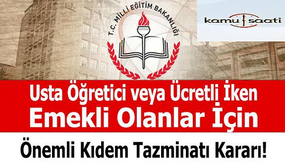 Usta öğreticilere Kıdem Tazminatı  ödenir mi?