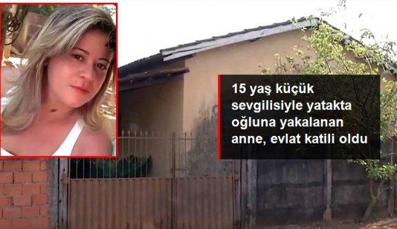 15 yaş küçük sevgilisiyle yatakta oğluna yakalanan anne, evlat katili oldu