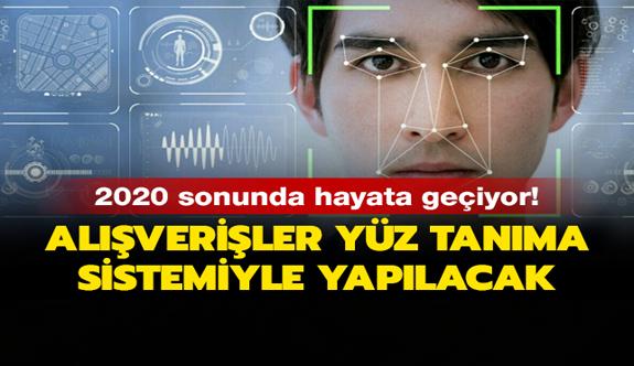 2020 sonunda hayata geçiyor: Alışverişler yüz tanıma sistemiyle yapılacak