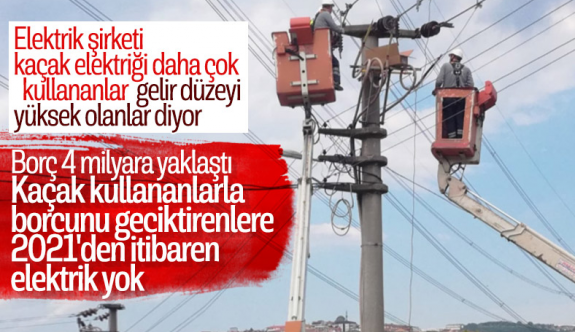 2021'den itibaren kaçak elektrik kullananlara hizmet verilmeyecek