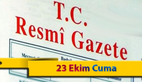 23 Ekim Cuma Resmi Gazete Kararları