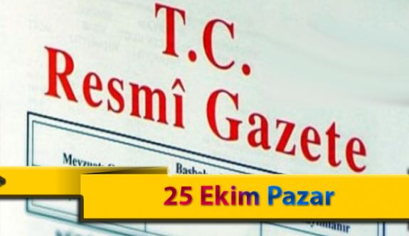 25 Ekim Pazar Resmi Gazete Kararları