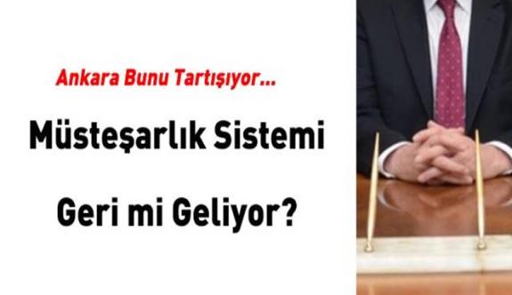 Ankara bunu tartışıyor! Müsteşarlık sistemi geri mi geliyor?