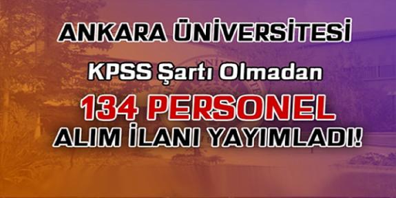 Ankara Üniversitesi 134  İşçi Personel alımı iş ilanları iş başvurusu ve başvuru formu
