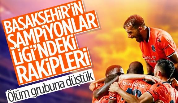 Başakşehir'in Şampiyonlar Ligi'ndeki rakipleri VE İŞTE ŞAMPİYONLAR LİGİ'NDEKİ TÜM GRUPLAR