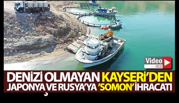Denizi olmayan Kayseri'den Japonya ve Rusya'ya 'Somon' ihracatı
