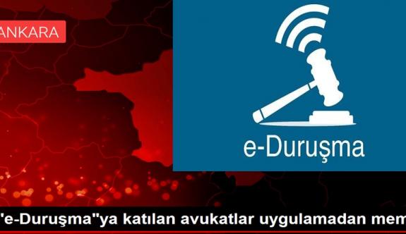 e-Duruşma'ya katılan avukatlar uygulamadan memnun