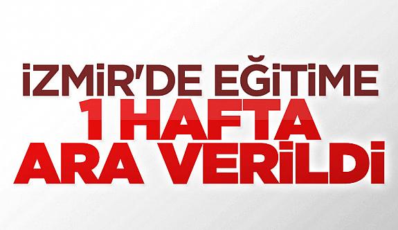 İzmir'de eğitime bir hafta ara verildi izmir'de okullar tatil oldu mu?