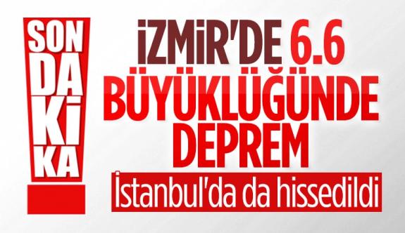 İzmir'de meydana gelen deprem İstanbul'da hissedildi