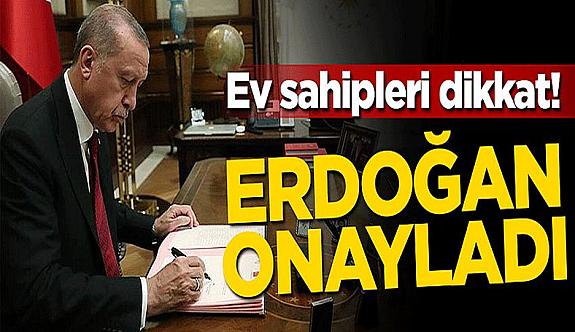 Konut sahipleri için çok önemli haber! Erdoğan onayladı...