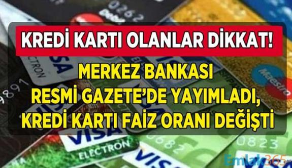 Kredi kartı Sahiplerine büyük şok dikkat! Oranlar değiştirildi...