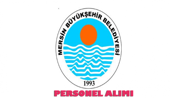 Mersin Büyükşehir Belediyesi 64 İşçi Alacak