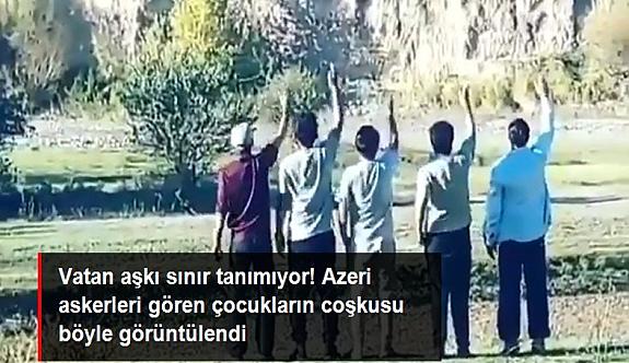 Sınırın İran tarafında kalan çocukların, Azerbaycan askerlerine yaptığı sevinç gösterisi böyle görüntülendi