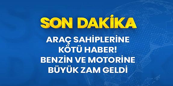 Son Dakika: Araç sahiplerine kötü haber! Benzin ve motorine zam geldi