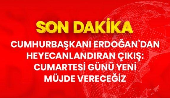 Son Dakika: Cumhurbaşkanı Erdoğan'dan doğal gaz müjdesi: Cumartesi günü yeni rezerv miktarını açıklayacağız