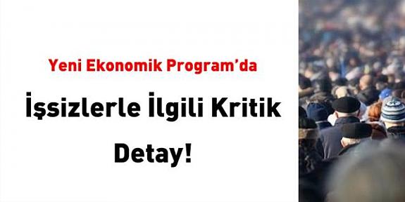 Son Dakika! Yeni ekonomik programda işsizlerle ilgili önemli ayrıntı!