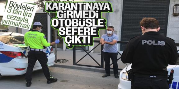 Taksim'de Karantina İhlal Eden Otobüs Şoförü Kıskıvrak Ele Geçirildi