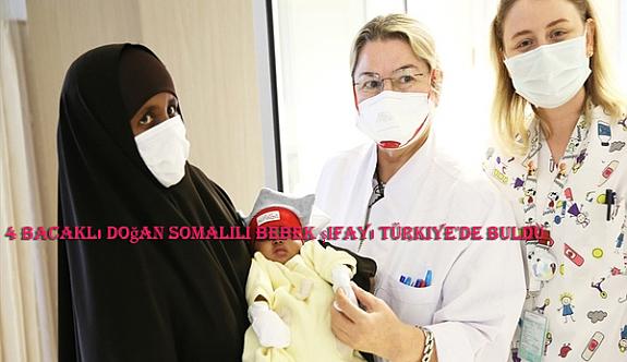 4 bacaklı doğan Somalili bebek şifayı Türkiye'de buldu