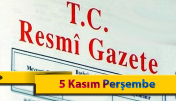 5 Kasım Perşembe Resmi Gazete Kararları