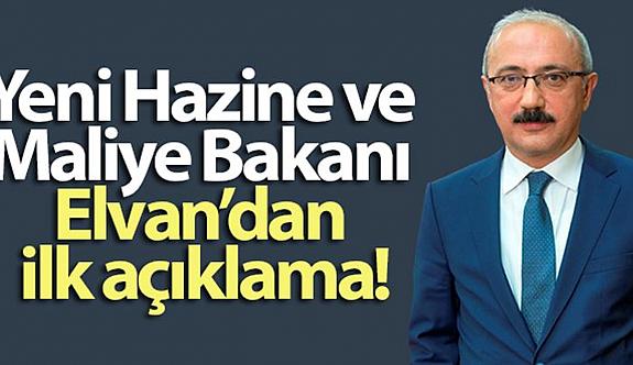 Bakan Elvan, yeni döneme ilişkin açıklamada bulundu
