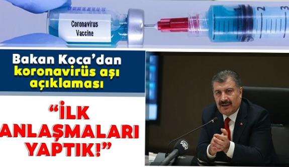 Bakan Koca: 'Covid-19 aşısı ile ilgili ilk anlaşmaları yaptık'