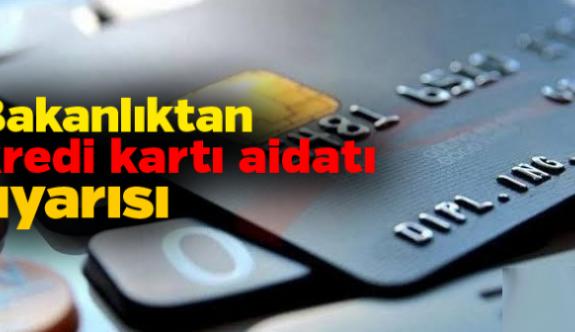Bakanlıkdan kredi kartı aidatı uyarısı