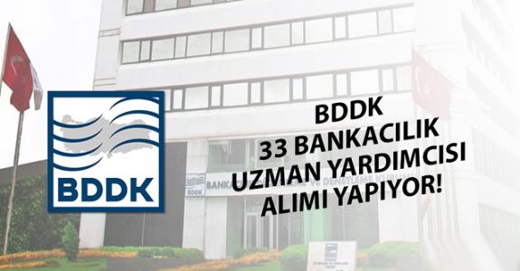BDDK, 33 uzman yardımcısı alımı İlanı