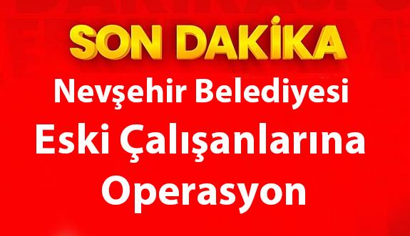 Bir operasyon haberi de Nevşehir Belediyesi'nden geldi