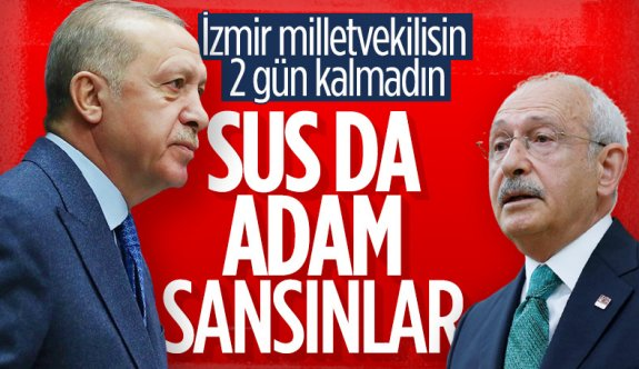 Cumhurbaşkanı Erdoğan'dan Kılıçdaroğlu'na: Sus da adam sansınlar