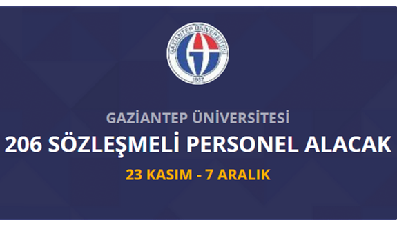 Gaziantep Üniversitesi sağlık teknikeri, hemşire odyometris olmak üzere toplamda 206 personel alımı yapacak