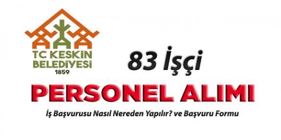 Kırıkkale Keskin Belediyesi 83 İşçi Alımı personel alımı İş başvurusu nasıl yapılır?