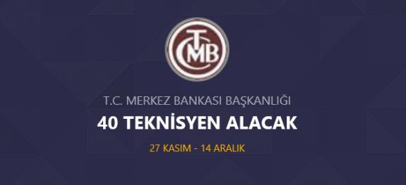 Merkez bankası 49 Teknisyen personel alımı yapacak