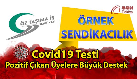 Öz Taşıma iş sendikasından  Örnek Sendikacılık!!! COVİD-19 testi pozitif çıkan üyelerine destek