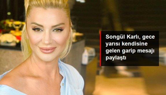Songül Karlı, gece yarısı kendisine gelen mesajı takipçileriyle paylaştı