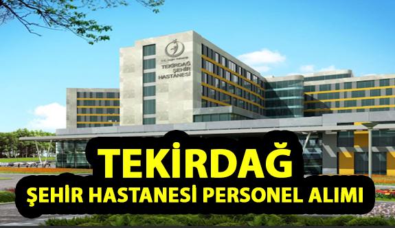 Tekirdağ Şehir Hastanesi Personel Alımı, İş Başvurusu ve Başvuru Formu