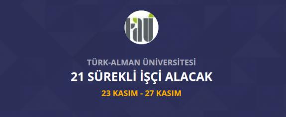 Türk Alman Üniversitesi 21 İşçi personel alımı yapacak Türk Alman Üniversitesi iş ilanları ve iş başvurusu