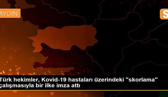 Türk hekimler, Kovid-19 hastaları üzerindeki 'skorlama' çalışmasıyla bir ilke imza attı