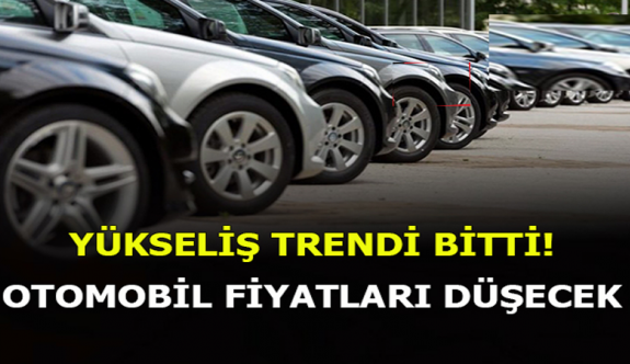 Yükseliş trendi bitti! Otomobil fiyatlarında Şok Değişim!