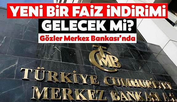 Yurt içi piyasalarda bu hafta gözler Merkez Bankası'nda olacak