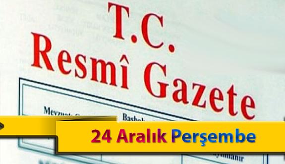 24 Aralık Perşembe Resmi Gazete Kararları
