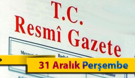 31 Aralık Perşembe Resmi Gazete Kararları