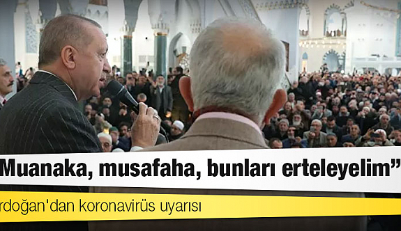 Cumhurbaşkanı Erdoğan'dan cuma namazının ardından koronavirüs tedbirleri uyarısı