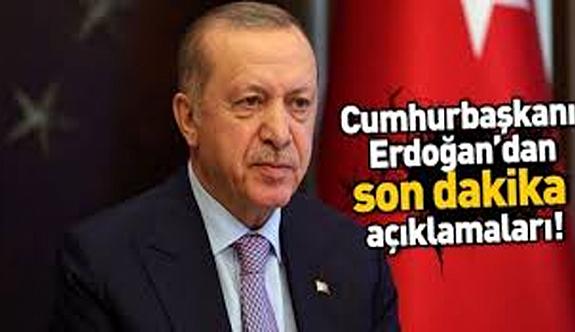 Cumhurbaşkanı Erdoğan son dakika açıklamalar...