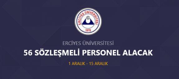 Erciyes Üniversitesi 56 sözleşmeli personel alımı yapacak İş ilanları iş başvurusu