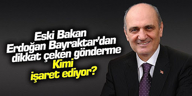 Erdoğan Bayraktar'dan olay sözler