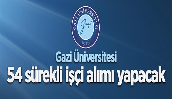 Gazi Üniversitesi 54 sürekli işçi personel alımı yapacak